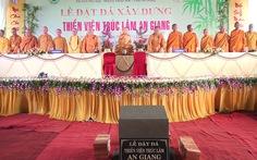 Khởi công xây dựng thiền viện Trúc Lâm An Giang