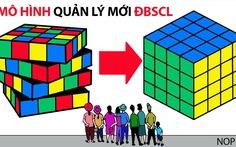 Cân nhắc mô hình quản lý mới cho ĐBSCL