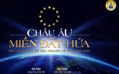 """Vì sao Châu Âu luôn được xem là """"miền đất hứa""""?"""