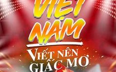 Chiều 15-12, 100 nghệ sĩ livestream hát cổ vũ tuyển Việt Nam