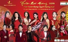 Xuân quê hương 2018 - Việt Nam rạng ngời tương lai