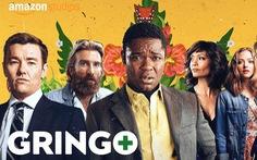 Gringo - Nhọ gặp hên - câu chuyện lộn xộn nhưng bao cười đến hết