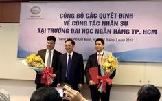 Hai cán bộ Ngân hàng nhà nước làm lãnh đạo ĐH Ngân hàng TP.HCM
