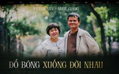 Thanh Vân - Nhuệ Giang: Đổ bóng xuống đời nhau