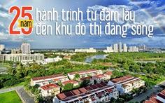 25 năm, hành trình từ đầm lầy đến khu đô thị đáng sống