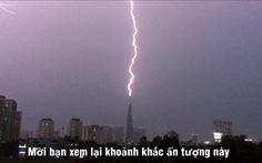 Khoảnh khắc sét đánh trúng đỉnh tòa nhà cao nhất VN, chia sẻ nhiều