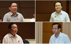 Sáng nay Quốc hội bắt đầu chất vấn 4 bộ trưởng