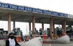 Hà Nội kiến nghị bỏ trạm thu phí Bắc Thăng Long - Nội Bài