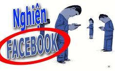 'Sa đà Facebook, bạn tôi giờ rất... khác người!'