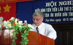Chánh án TAND tỉnh Phú Yên xin nghỉ việc đi chữa bệnh