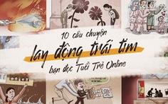 10 câu chuyện lay động trái tim bạn đọc Tuổi Trẻ Online