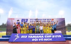 """U13 Yamaha Cup 2019 – Bệ phóng cho những """"Quang Hải mới"""" tỏa sáng"""