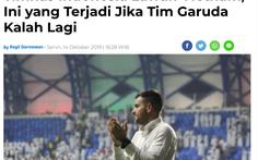 Chưa đá, báo Indonesia đã tính chuyện… thua Việt Nam
