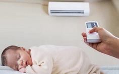 Nên cho trẻ sơ sinh nằm quạt hay điều hòa?