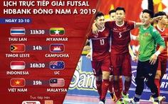 Lịch trực tiếp Giải futsal Đông Nam Á 2019: Chờ Việt Nam giành vé vào bán kết