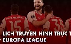 Lịch trực tiếp, kèo nhà cái, dự đoán kết quả Europa League hôm nay, chú ý M.U, Arsenal