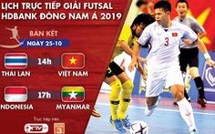 Lịch trực tiếp bán kết Giải futsal Đông Nam Á 2019: Việt Nam quyết đấu Thái Lan