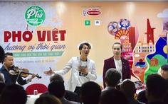Người Việt hạnh phúc vì được ăn phở mỗi ngày