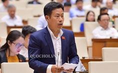 Quốc hội thảo luận chính sách cho vùng nghèo nhất, kém phát triển nhất