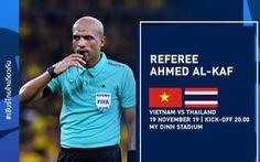 Trọng tài 'đẹp trai' Ahmed Al-Kaf sẽ cầm còi trận Việt Nam - Thái Lan