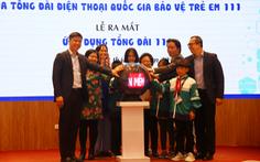 Công bố ứng dụng bảo vệ trẻ em: 'Tổng đài 111'