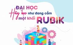 Đại học - Hãy học như cầm một khối Rubik