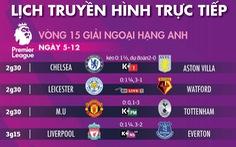 Lịch trực tiếp vòng 15 Giải ngoại hạng Anh: MU gặp Tottenham