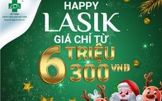 Happy Lasik 2020 - hỗ trợ lên đến 40% chi phí phẫu thuật tật khúc xạ