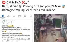 Thông tin 'người mặt đen' đến Cà Mau, Hà Tĩnh đều sai sự thật