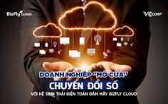 Doanh nghiệp 'mở cửa' chuyển đổi số với điện toán đám mây