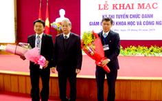 Thừa Thiên - Huế hủy kết quả thi tuyển giám đốc Sở KH-CN