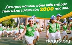 Ấn tượng với màn đồng diễn thể dục tràn năng lượng của 2.000 học sinh