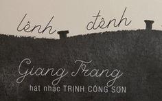 Giang Trang tái sinh 'Lênh đênh nhớ phố' tưởng nhớ Trịnh Công Sơn