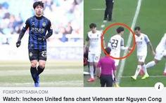 Fox Sport đăng tải video bình luận: 'Công Phượng được yêu mến ở Incheon United'