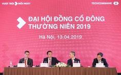 Techcombank đặt mục tiêu lãi 11.750 tỉ đồng năm 2019