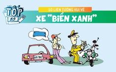 10 liên tưởng vui về xe 'biển xanh'