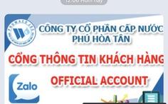 Cấp nước Phú Hòa Tân ứng dụng Zalo chăm sóc khách hàng