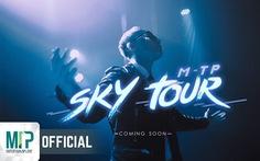 Sơn Tùng hé lộ thời gian và ba điểm diễn của 'Sky tour 2019'