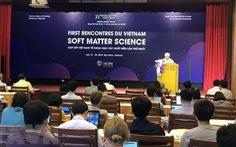 Lần đầu tiên tổ chức hội nghị khoa học về vật chất mềm