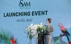 Thương hiệu Sam Natural chính thức ra mắt thị trường