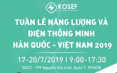 KOSEF 2019 - Tuần lễ năng lượng và điện thông minh Hàn Quốc