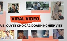 Viral video: đâu là bí quyết cho các doanh nghiệp Việt