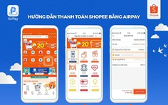 Tiết kiệm 20% khi nạp tiền và thanh toán trên Shopee với AirPay
