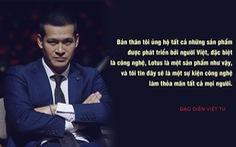Đạo diễn Việt Tú hé lộ những thông tin 'nóng hổi' về buổi ra mắt MXH Lotus