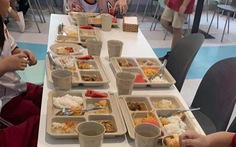 Trường Việt Úc hứa kiểm tra ngay tố cáo cắt xén phần ăn của học sinh