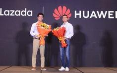 Bắt tay Lazada, Huawei mang lại gì mới cho người dùng?