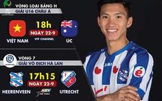 Lịch trực tiếp U16 Việt Nam và CLB Heereveen của Văn Hậu