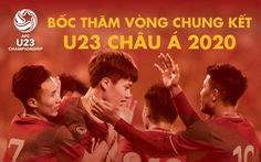 U23 Việt Nam gặp Triều Tiên, Jordan và UAE ở vòng chung kết Giải U23 châu Á 2020