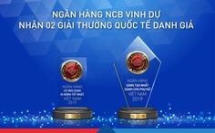 NCB nhận 2 giải thưởng của Tạp chí Ngân hàng và Tài chính của Anh
