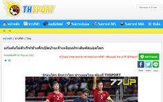 Báo Thái: 'Thật không vui khi đội tuyển phục thù bất thành'